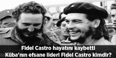 Fidel Castro hayatını kaybetti Küba'nın efsane lideri Fidel Castro kimdir?