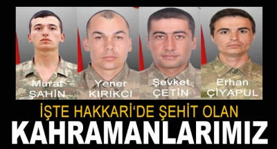 Hakkari'de şehit olan 4 askerin isimleri ve memleketleri açıklandı