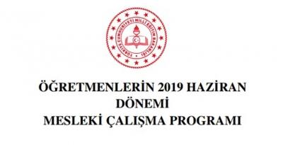 Haziran 2019 Öğretmenlerin Mesleki Çalışma Programı yayınlandı