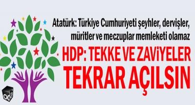 HDP: Tekke ve zaviyeler tekrar açılsın