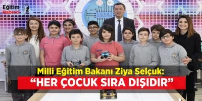 """""""HER ÇOCUK SIRA DIŞIDIR"""""""