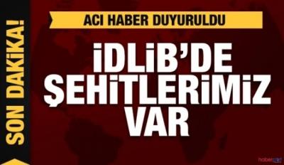 İdlib'te şehitlerimiz var