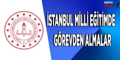 İstanbul Milli Eğitimde Görevden Almalar