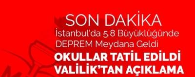 İstanbul'da 5.8 Büyüklüğünde Deprem! Okullar Tatil Edildi...