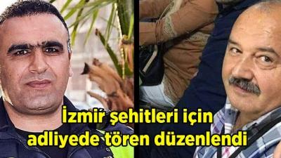İzmir şehitleri için adliyede tören düzenlendi