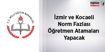 İzmir ve Kocaeli Norm Fazlası Öğretmen Atamaları Yapacak