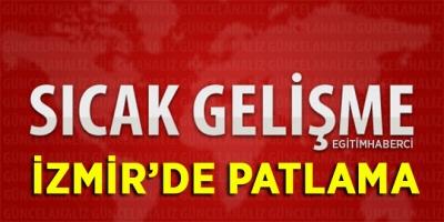 İZMİR'DE PATLAMA