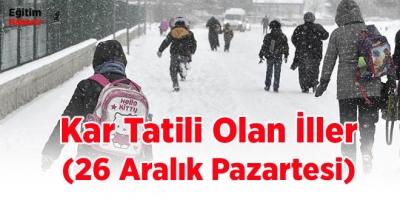 Kar Tatili Olan İller (26 Aralık Pazartesi)