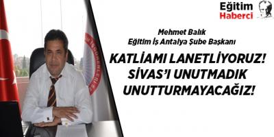 KATLİAMI LANETLİYORUZ! SİVAS'I UNUTMADIK UNUTTURMAYACAĞIZ!