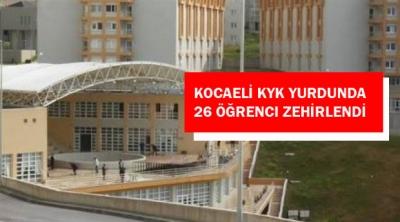 Kocaeli KYK yurdunda 26 öğrenci zehirlendi