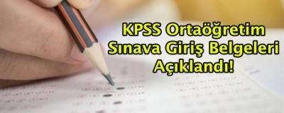 KPSS Ortaöğretim Sınava Giriş Belgeleri Açıklandı!