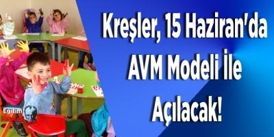 Kreşler, 15 Haziran'da AVM Modeli İle Açılacak!