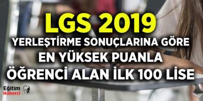 LGS 2019 YERLEŞTİRME SONUÇLARINA GÖRE EN YÜKSEK PUANLA ÖĞRENCİ ALAN İLK 100 LİSE