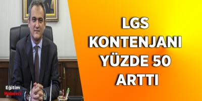 LGS KONTENJANI YÜZDE 50 ARTTI