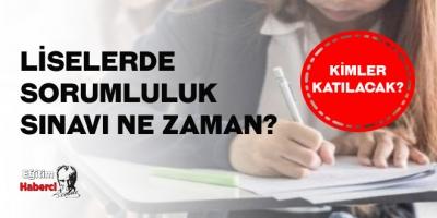 Liselerde sorumluluk sınavı ne zaman? Sorumluluk sınavına kimler katılacak?