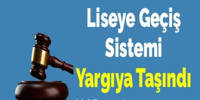 Liseye Geçiş Sistemi Yargıya Taşındı