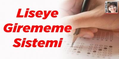 Liseye Girememe Sistemi