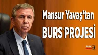 Mansur Yavaş'tan burs projesi