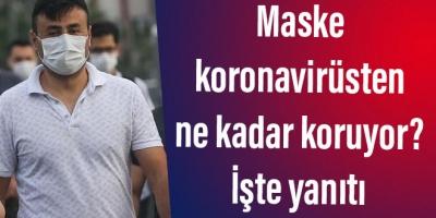 Maske koronavirüsten ne kadar koruyor? İşte yanıtı