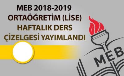 MEB 2018-2019 ORTAÖĞRETİM (LİSE) HAFTALIK DERS ÇİZELGESİ YAYIMLANDI