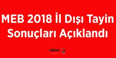 MEB 2018 İl Dışı Tayin Sonuçları Açıklandı