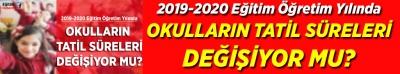 MEB 2019-2020 EĞİTİM ÖĞRETİM YILINDA TATİL SÜRELERİNDE DEĞİŞİKLİK Mİ YAPACAK?