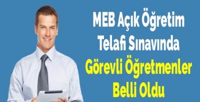 MEB Açık Öğretim Telafi Sınavında Görevli Öğretmenler Belli Oldu