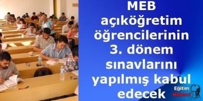 MEB açıköğretim öğrencilerinin 3. dönem sınavlarını yapılmış kabul edecek