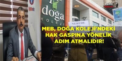 MEB, DOĞA KOLEJİ'NDEKİ HAK GASPINA YÖNELİK ADIM ATMALIDIR!