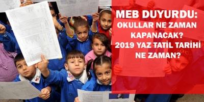 MEB duyurdu: Okullar ne zaman kapanacak? 2019 Yaz tatil tarihi ne zaman başlayacak