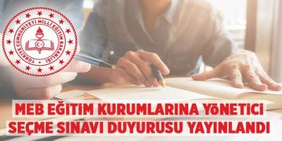 MEB Eğitim Kurumlarına Yönetici Seçme Sınavı Duyurusu Yayınlandı!