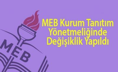MEB Kurum Tanıtım Yönetmeliğinde Değişiklik Yapıldı
