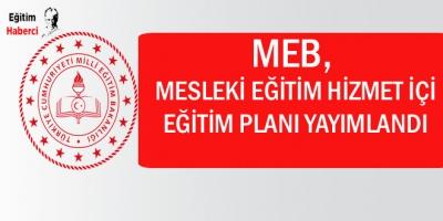 MEB, Mesleki eğitim hizmet içi eğitim planı yayımlandı