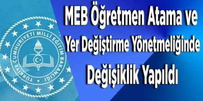 MEB Öğretmen Atama ve Yer Değiştirme Yönetmeliğinde Değişiklik Yapıldı
