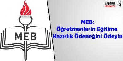 MEB: Öğretmenlerin Eğitime Hazırlık Ödeneğini Ödeyin