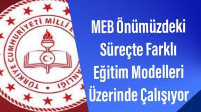 MEB Önümüzdeki Süreçte Farklı Eğitim Modelleri Üzerinde Çalışıyor
