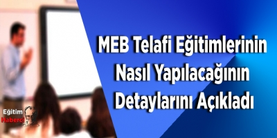 MEB Telafi Eğitimlerinin Nasıl Yapılacağının Detaylarını Açıkladı