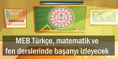 MEB Türkçe, matematik ve fen derslerinde başarıyı izleyecek