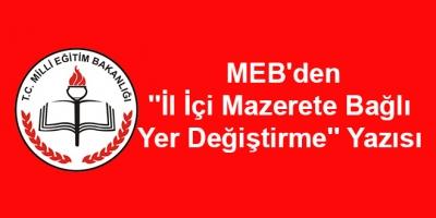 MEB'den ''İl İçi Mazerete Bağlı Yer Değiştirme'' Yazısı