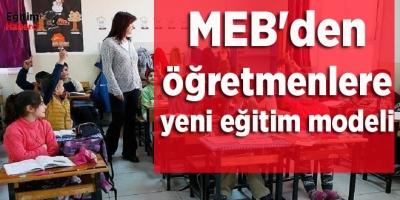 MEB'den öğretmenlere yeni eğitim modeli