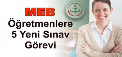 MEB'den Öğretmenlere 5 Yeni Sınav Görevi