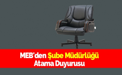 MEB'den Şube Müdürlüğü Atama Duyurusu