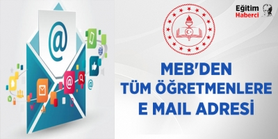 MEB'den tüm öğretmenlere e mail adresi