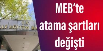 MEB'te atama şartları değişti