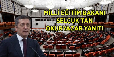 -MİLLİ EĞİTİM BAKANI SELÇUK'TAN OKURYAZAR YANITI
