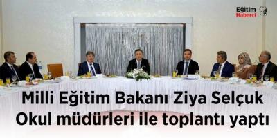Milli Eğitim Bakanı Ziya Selçuk okul müdürleri ile toplantı yaptı