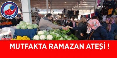 MUTFAKTA RAMAZAN ATEŞİ !