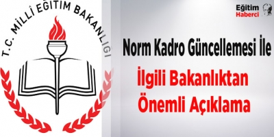Norm Kadro Güncellemesi İle İlgili Bakanlıktan Önemli Bilgilendirme