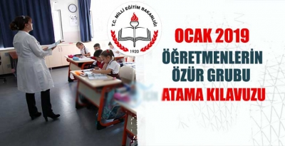 Ocak 2019 öğretmenlerin özür grubu atama kılavuzu ve takvimi yayınlandı