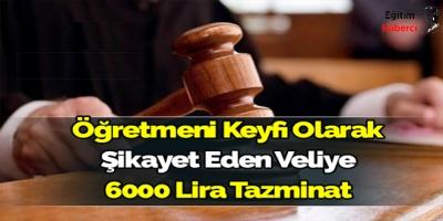 Öğretmeni Keyfi Olarak Şikayet Eden Veliye 6000 Lira Tazminat